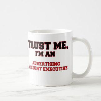 Trust Me I'm an My Advertising Account Executive Basic White Mug