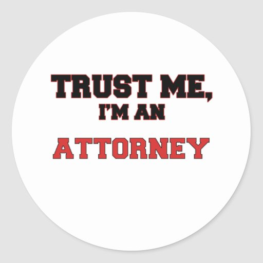Trust Me I'm an My Attorney Stickers