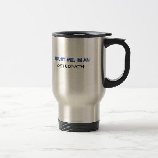 Trust Me I'm an Osteopath Mugs