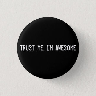 Trust me, I'm awesome 3 Cm Round Badge