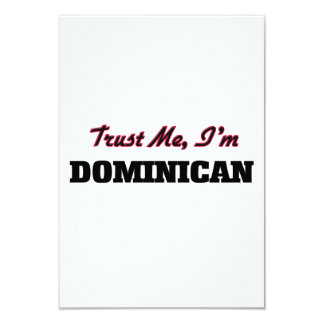 Trust me I'm Dominican 9 Cm X 13 Cm Invitation Card