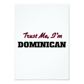 "Trust me I'm Dominican 5"" X 7"" Invitation Card"