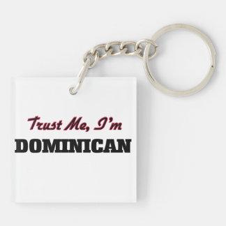 Trust me I'm Dominican Acrylic Keychain