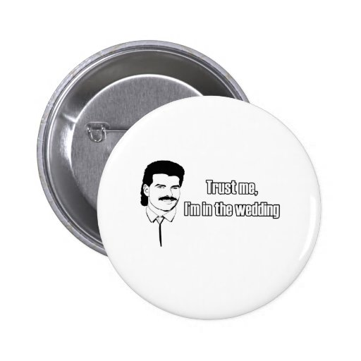 Trust Me Im In The Wedding 6 Cm Round Badge