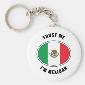 Trust Me I'm Mexican Keychains