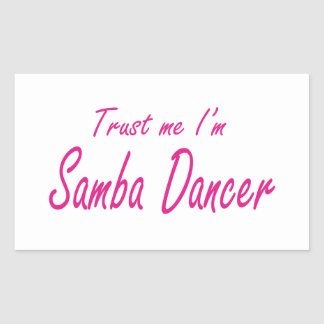 Trust me , I'm Samba Dancer Sticker