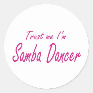 Trust me , I'm Samba Dancer Stickers