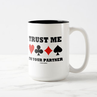 Trust Me I'm Your Partner (Bridge Card Suits) Two-Tone Coffee Mug