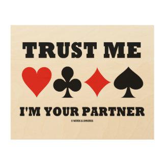 Trust Me I'm Your Partner Four Card Suits Bridge Wood Print
