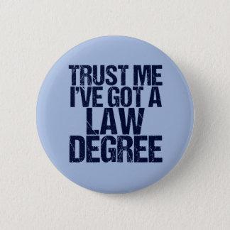 Trust Me Lawyer 6 Cm Round Badge