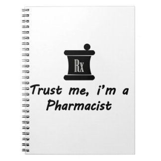 Trust me m a Pharmacist Notebooks