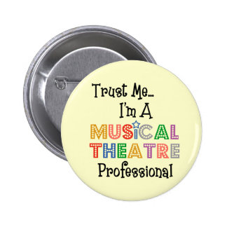 Trust Me...Musical Theatre Pro Button
