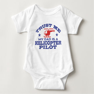 Trust Me My Dad Is A Helicopter Pilot Baby Bodysuit