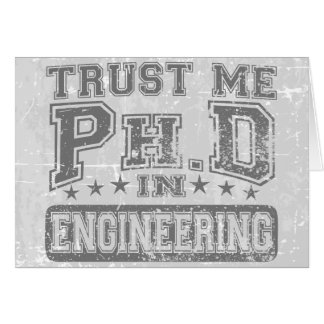 Trust Me Ph D In Engineering Cards