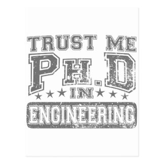 Trust Me Ph D In Engineering Post Cards
