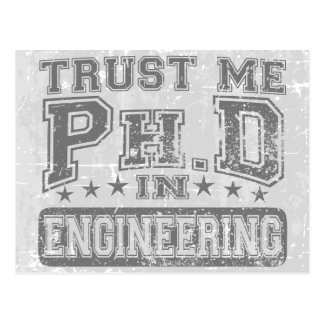 Trust Me Ph D In Engineering Post Card
