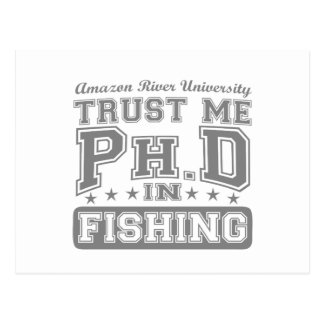 Trust Me Ph D In Fishing Post Cards