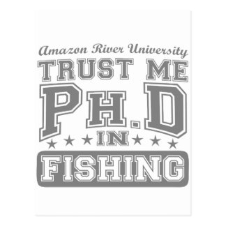 Trust Me Ph D In Fishing Post Card