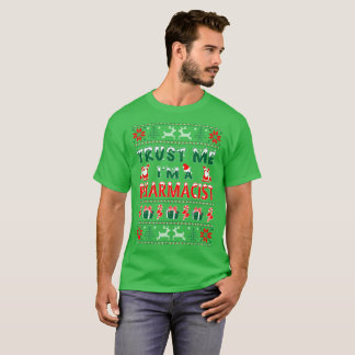Trust Me Pharmacist Christmas Ugly Sweater Tshirt