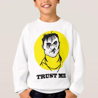 Trust Me Sweatshirt