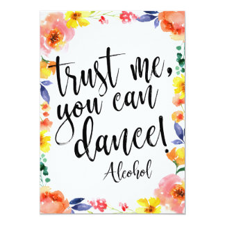 Trust Me, You Can Dance Affordable Floral Sign Card