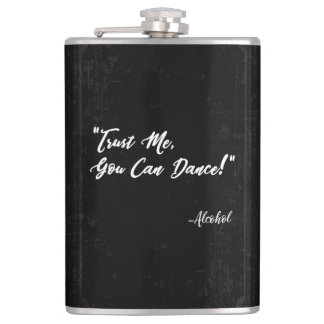 Trust Me You Can Dance - Alcohol Hip Flask