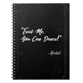 Trust Me You Can Dance - Alcohol Notebooks