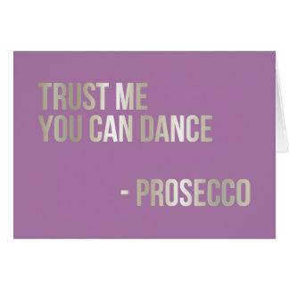 Trust Me You Can Dance Prosecco Card