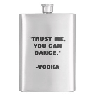Trust Me You Can Dance - Vodka Hip Flask