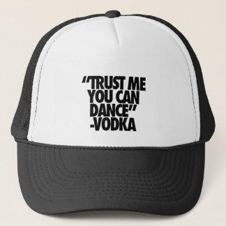 Trust Me You Can Dance, Vodka Trucker Hat