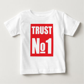 Trust no one baby T-Shirt