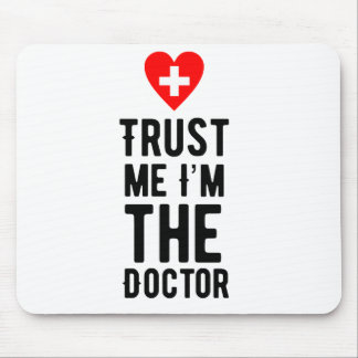 Trust the Doctor Mouse Pad