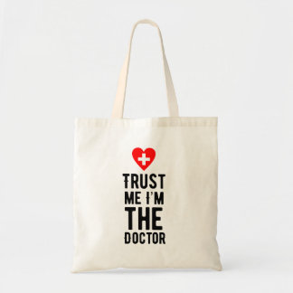 Trust the Doctor Tote Bag