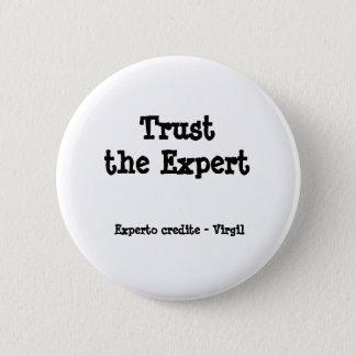 Trust the Expert 6 Cm Round Badge