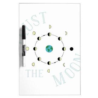 Trust The Moon Dry Erase Board