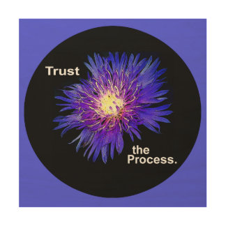 Trust the Process Wood Print
