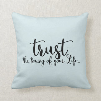 Trust The Timing Of Your Life Quote Cushion