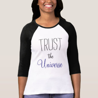 TRUST the Universe Encouraging Quote T-Shirt