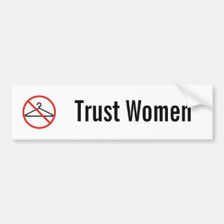 Trust women car sticker bumper sticker