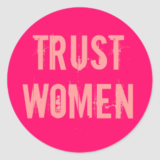 Trust Women Round Sticker