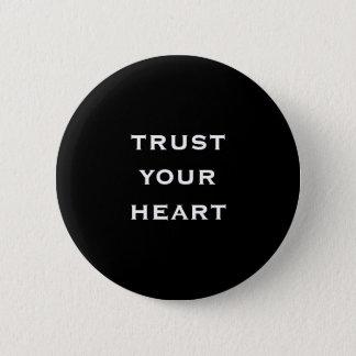 trust your heart 6 cm round badge