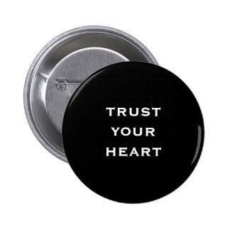 trust your heart 6 cm round badge