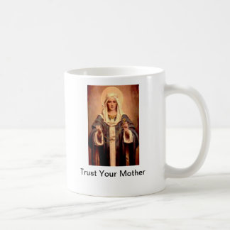 Trust Your Mother mug
