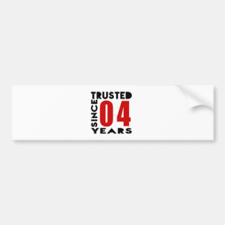 Trusted Since 04 Years Bumper Sticker
