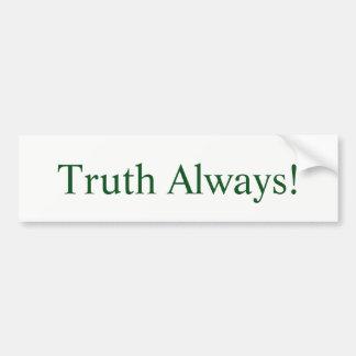 Truth Always! Bumper Sticker