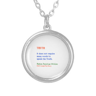 TRUTH :  American Indian Words of Wisdom Custom Necklace