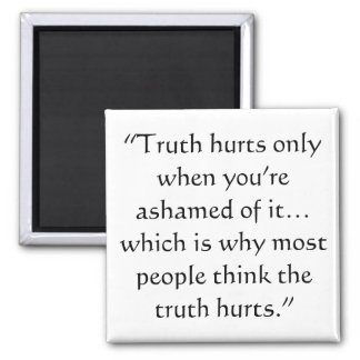 Truth Hurts Magnet