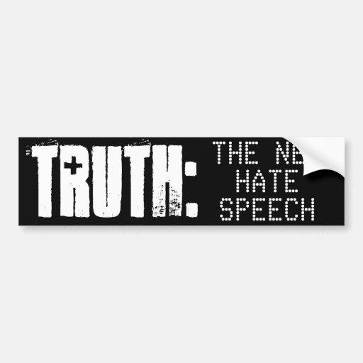 TRUTH is THE NEW HATE SPEECH - Bumper Sticker