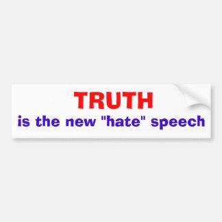 "Truth is the new ""hate"" speech bumper sticker"