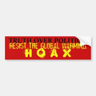 Truth Over Politics: Resist Global Warming Hoax Bumper Sticker